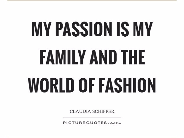 my-passion-is-my-family-and-the-world-of-fashion-quote-1